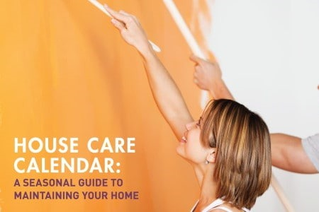 House Care Calendar:  A Seasonal Guide to Maintaining Your Home