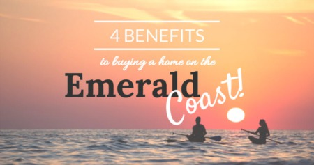 4 Benefits to Buying a Home on the Emerald Coast