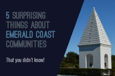 5 Surprising Things About Emerald Coast Communities You Didn't Know