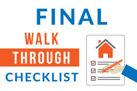 Final Walk Through Check List (Don't Sign Closing Papers Until You've Reviewed This List!)