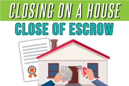 Closing on a House (Everything about close of escrow)