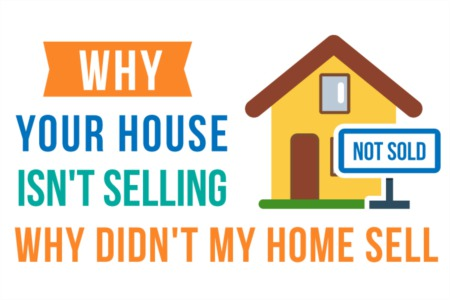 Why Didn't My Home Sell (Here's Why Your House Isn't Selling)