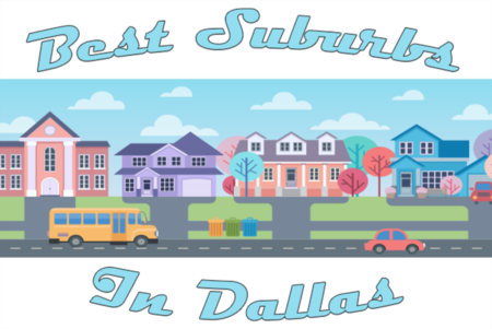 Dallas Suburbs (These are the 2019 best Dallas suburbs)