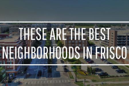 Best Neighborhoods in Frisco