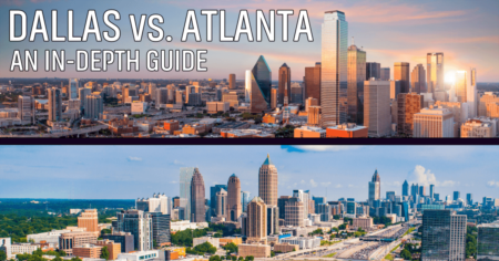 Dallas vs. Atlanta: Where Is Better to Live?