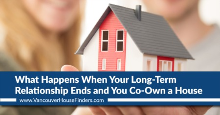 What happens when your long-term relationship ends and you co-own a house.