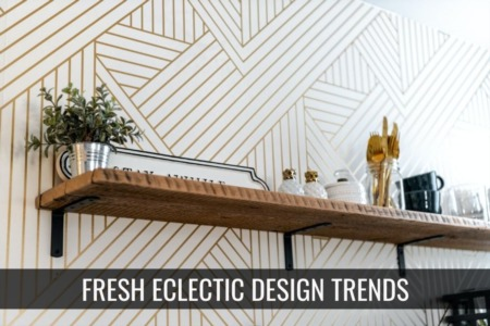 Eclectic Design Trends In Connectiuct