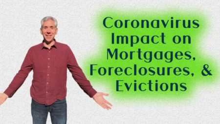 Coronavirus Update: Mortgage Deferrals, Foreclosures, & Evictions