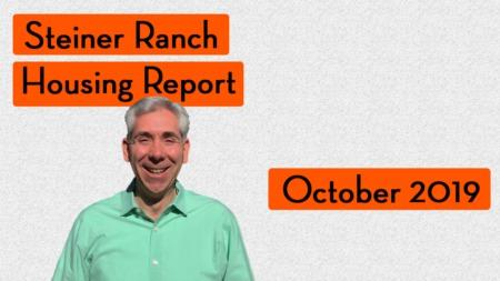 How's the Market in Steiner Ranch - October 2019