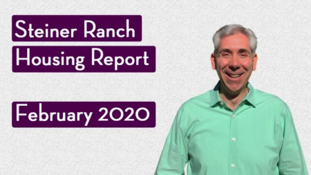 How's the Market in Steiner Ranch - February 2020