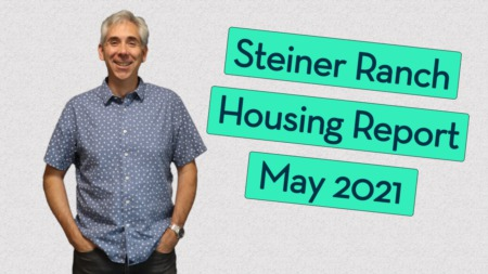 Steiner Ranch Housing Report - May 2021