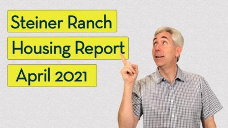 Steiner Ranch Housing Report - April 2021