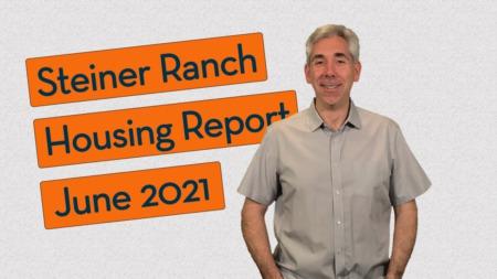Steiner Ranch Housing Report - June 2021