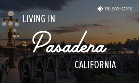 Living in Pasadena, CA [Insider's Guide]