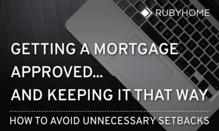 Getting a Mortgage Approved (and Keeping It That Way!)