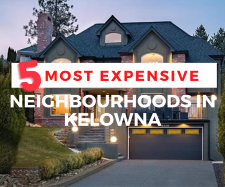 5 Most Expensive Neighbourhoods in Kelowna - 2021
