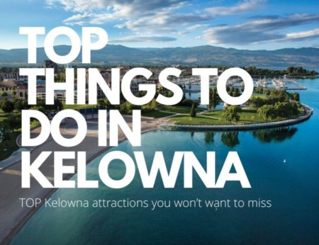 The 10 Best Things To Do In Kelowna | Kelowna, BC, Canada