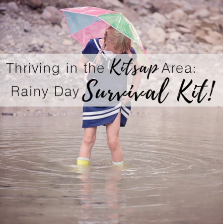 Thriving in the Kitsap Area: Rainy Day Survival Kit!