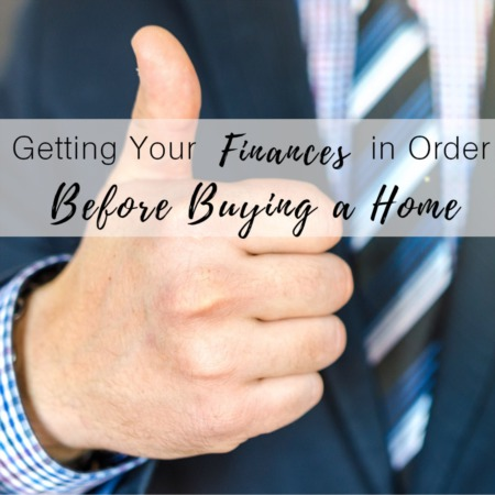 Getting Your Finances in Order Before Buying a Home