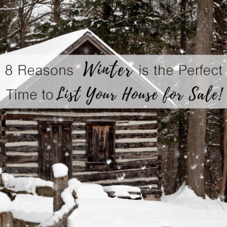 8 Reasons Winter is the PERFECT Time to List Your House for SALE!