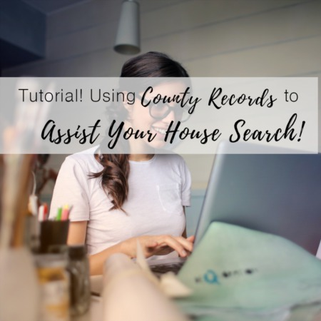 Tutorial: Using Online County Records to Assist Your House Search!