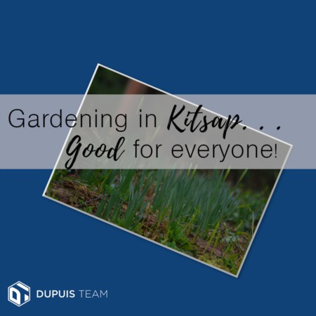Gardening in Kitsap: Good for Everyone!