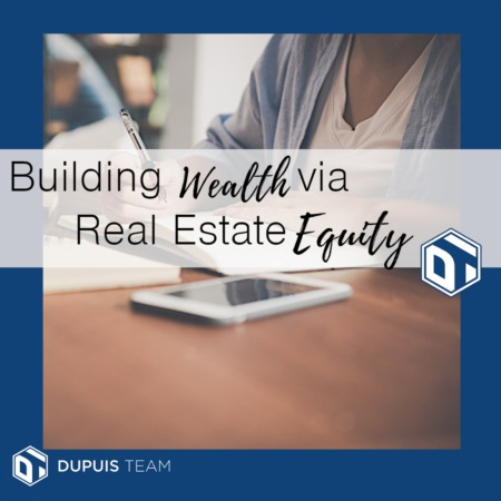 Building Wealth via Real Estate Equity