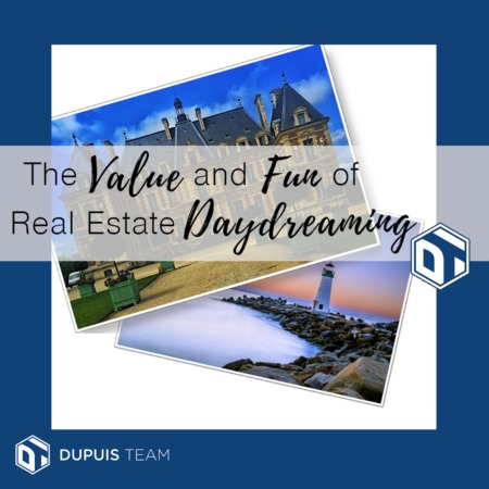 The Value (and Fun!) of Real Estate Daydreaming