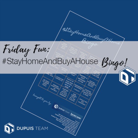 Some Friday Fun:  #StayHomeAndBuyAHome Bingo!
