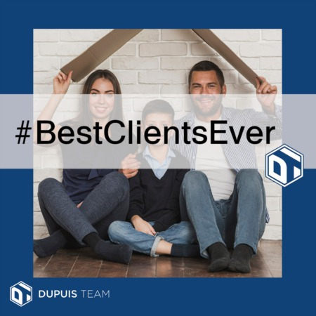 Dupuis Team:  Our Amazing Clients