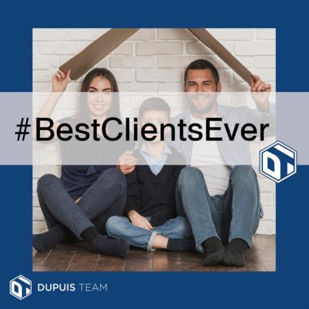 Dupuis Team:  Our Amazing Clients