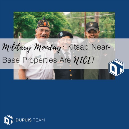 Military Monday: Kitsap Near-Base Properties Are NICE!