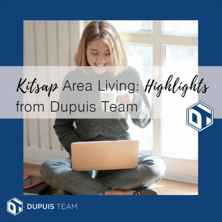 Kitsap Area Living: Highlights from Dupuis Team