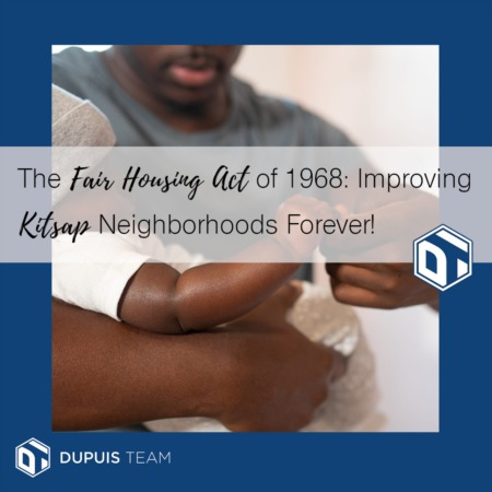 The Fair Housing Act of 1968: Improving Our Kitsap Neighborhoods Forever