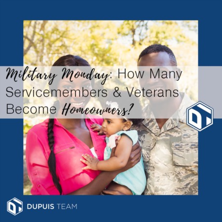Military Monday: How Many Service Members and Veterans Become Homeowners?
