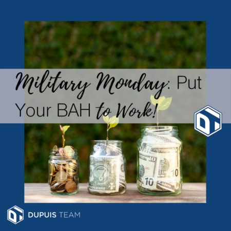 Military Monday:  Put Your BAH to Work!
