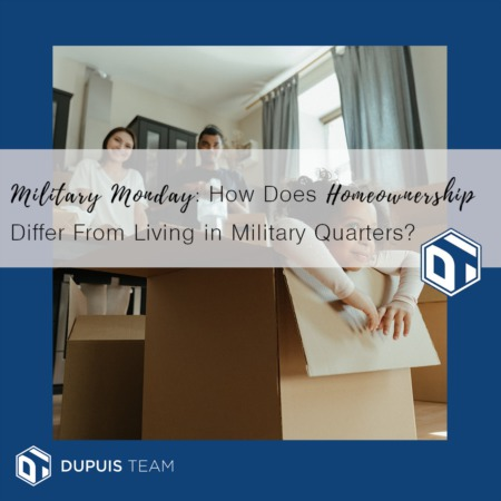 Military Monday: How Does Homeownership Differ From Living in Military Quarters?