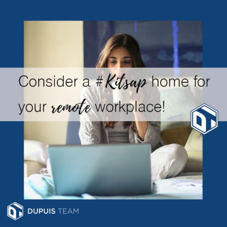 Consider a Kitsap Home for Your Remote Workplace!