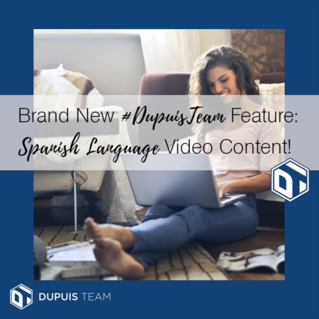 Brand New Dupuis Team Feature: Spanish Language Video Content!