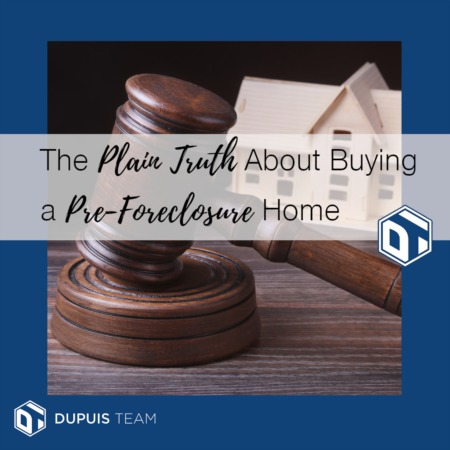 The Plain Truth About Buying a Pre-foreclosure