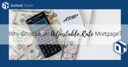 Why Choose an Adjustable Rate Mortgage (ARM)?