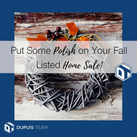 Put Some Polish on Your Fall-listed Home Sale!