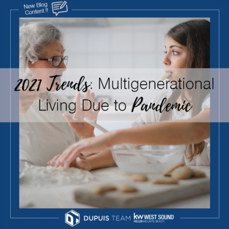 2021 Trends:  Multigenerational Living Due to Pandemic