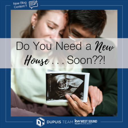 Surprise!  Do You Need a New House . . . Soon?