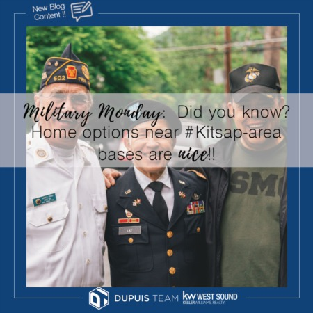 Military Monday - Did You Know?  Homes Near #Kitsap-Area Bases are NICE!