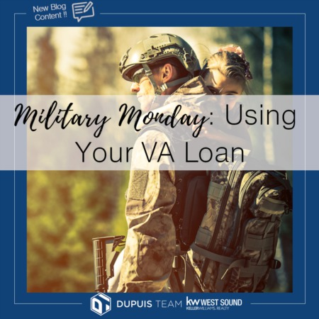 Military Monday: Using Your VA Loan
