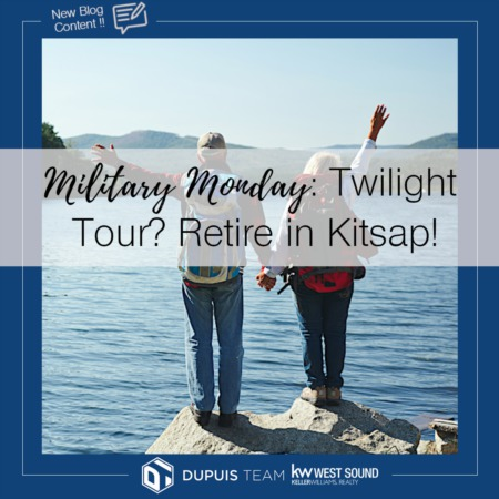 Military Monday: Is This Your Twilight Tour? Retire in Kitsap!