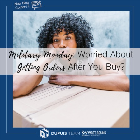 Military Monday: Are You Worried About Getting Orders After You Buy?
