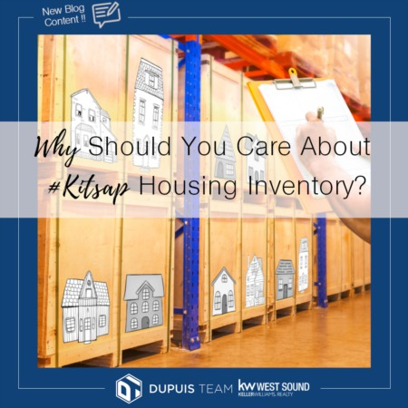 Why Should You Care About #Kitsap Housing Inventory