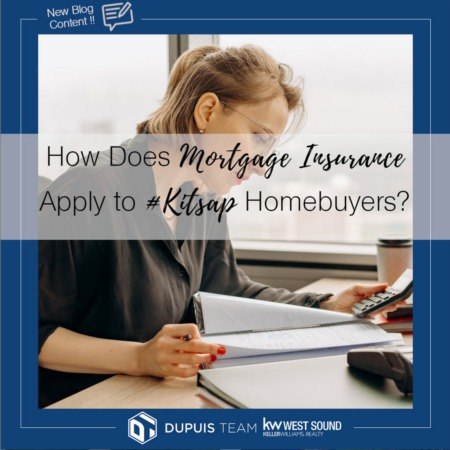How Does Mortgage Insurance Apply to #Kitsap Home Buyers?